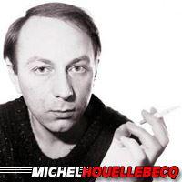 Michel Houellebecq  Réalisateur, Auteur