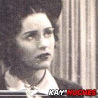 Kay Hughes  Actrice