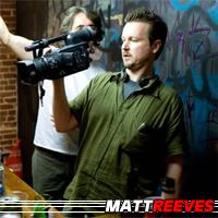 Matt Reeves  Réalisateur, Producteur exécutif, Scénariste